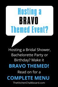 Bravo TV Themed Party Menu
