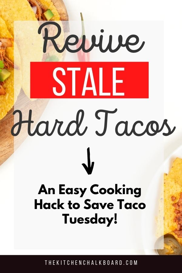 Revive Stale Hard Taco Shell Pin